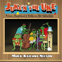 "cover image of ""Juke'n the Uke"" Blues, Ragtime and Hokum for Ukulele"" CD"