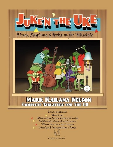 "Cover image of ""Juke'n the Uke: Blues Ragtime and Hokum for Ukulele"" book"