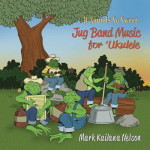 "Cover illustration for ""It Sounds So Sweet: Jug Band Music for Ukuelel"""